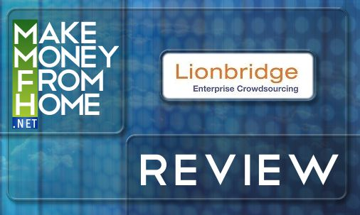 Lionbridge review! | Make Money From Home!